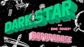 Ropoporose (F) présente Dark Star (John Carpenter) + Kety Fusco (CH-IT) Amalgame Yverdon-les-Bains Billets