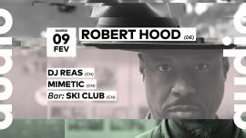 Robert Hood - DJ Reas - Mimetic - Ski Club Audio Club Genève Billets