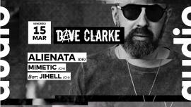 Dave Clarke - Alienata - Mimetic - Jihell Audio Club Genève Biglietti