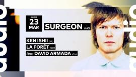 Surgeon - Ken Ishii - La Forêt - David Armada Audio Club Genève Biglietti