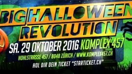 Big Halloween Revolution Komplex 457 Zürich Tickets