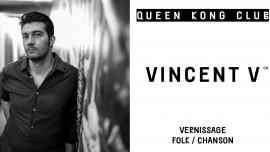 Vincent V Queen Kong Club Neuchâtel Tickets