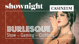Shownight - Burlesque Casineum Grand Casino Luzern Tickets