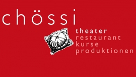 Chössi Theater Chössi Theater Lichtensteig Billets