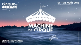 Cirque au Sommet - Machine de Cirque Promenade de l'Ehanoun Crans-Montana Billets