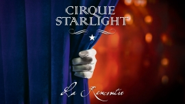 Show 2016 of Cirque Starlight Several locations Several cities Tickets