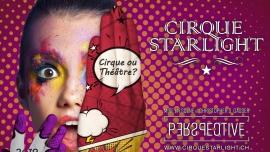 Show 2019 von Cirque Starlight - Perspective Cirque Starlight Renens Tickets