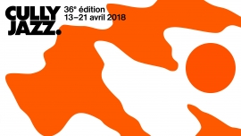 Cully Jazz Festival 2018 - 36e édition Several locations Several cities Tickets