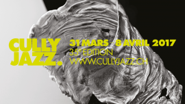 Cully Jazz Festival 2017 - 35e édition Diverse Locations Diverse Orte Tickets