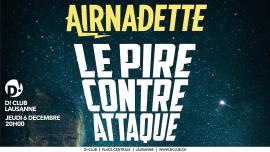 Airnadette D! Club Lausanne Billets
