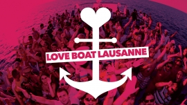 Love Boat - Lausanne Embarcadère CGN Lausanne-Ouchy Billets