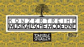 Konzertreihe Musikalische Moderne Tonhalle St Gallen Biglietti
