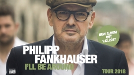 Philipp Fankhauser Several locations Several cities Tickets