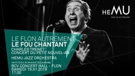 Le Flon autrement: Le fou chantant - Charles Trenet BCV Concert Hall Lausanne Tickets