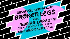 Broken Legs w/ Ramiro Lopez (ESP) Dave Hard & Suspensus Gaskessel Bern Billets