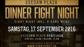 Casino Dinner Fight Night SEEDAMM PLAZA Pfäffikon SZ Tickets