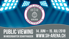 HÜLSE-ARENA Public Viewing Mosergarten Schaffhausen Tickets