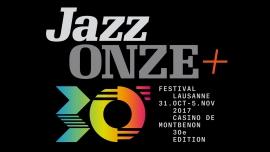 JazzOnze+ Festival Lausanne divers lieux Lausanne Tickets
