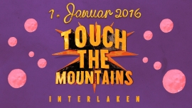 Touch The Mountains Polo Hofer/Hanery Amman, Baschi und Dodo Festgelände Höheweg Interlaken Tickets