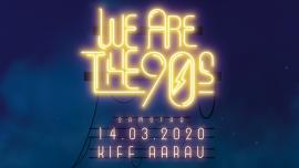 We Are The 90s KIFF Aarau Biglietti