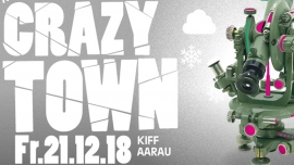 Crazy Town - Christmas Edition KIFF Aarau Billets