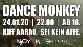 Dance Monkey Kiff, Saal Aarau Tickets