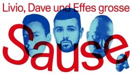 «Livio, Dave und EffE's grosse Sause» Südpol Luzern Billets