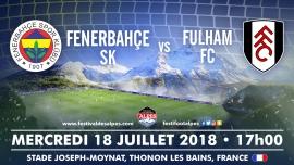 Fenerbahçe SK vs Fulham FC Stade Joseph-Moynat Thonon-les-Bains Tickets