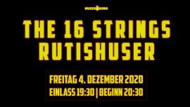 The 16 Strings - Rutishuser & Co Musigburg Aarburg Billets