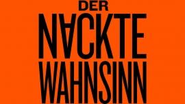 Der nackte Wahnsinn Grosses Haus St Gallen Tickets