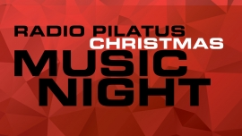 Radio Pilatus Christmas Music Night 2017 Hotel Schweizerhof Luzern Tickets