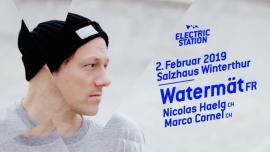 Electric Station w/ Watermät Salzhaus Winterthur Tickets
