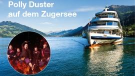 Musikfahrt / Polly Duster/ MS Zug MS Zug Zug, Landsgemeindeplatz Tickets
