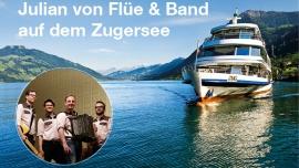 Musikfahrt/Julian von Flüe & Band MS Zug Zug, Landsgemeindeplatz Tickets