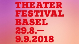 Theaterfestival Basel 2018 Several locations Several cities Tickets