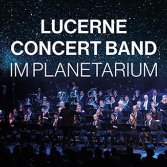 Lucerne Concert Band im Planetarium Planetarium im Verkehrshaus der Schweiz Luzern Tickets
