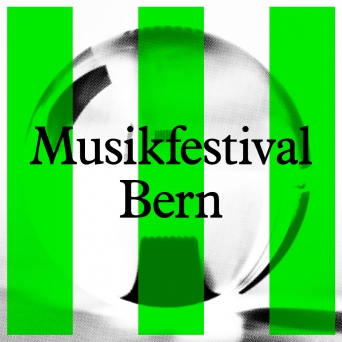 Musikfestival Bern 2017 Diverse Locations Diverse Orte Tickets
