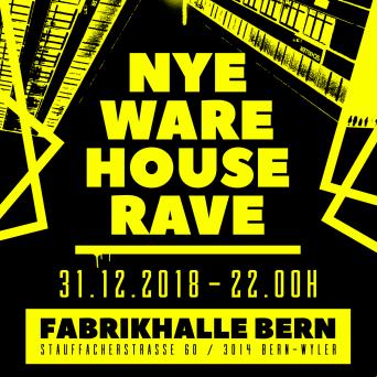NYE Warehouse Rave Fabrikhalle Bern Bern Tickets