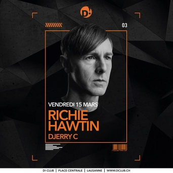 Richie Hawtin D! Club Lausanne Billets