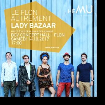 Le Flon autrement: Lady Bazaar BCV Concert Hall Lausanne Billets