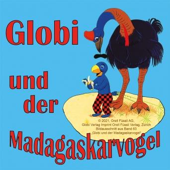 Globi und der Madagaskarvogel Diverse Locations Diverse Orte Tickets