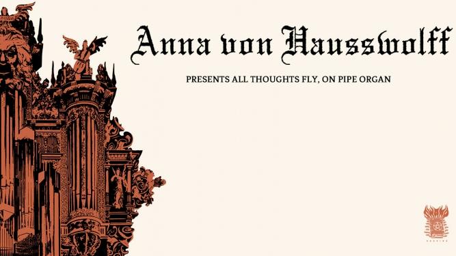 Anna Von Hausswolff «All Thoughts Fly» Heiliggeistkirche Bern Billets