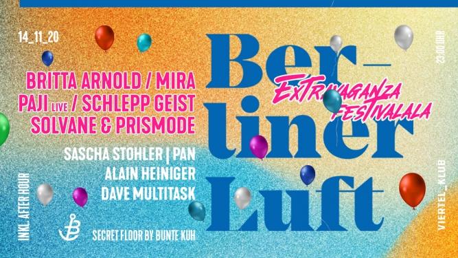 Berliner Luft - Extravaganza Festivalala Viertel Klub Basel Biglietti