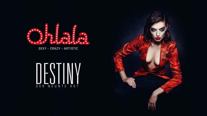 Ohlala - Sexy - Crazy - Artistic - Destiny Chapiteau Dübendorf Billets