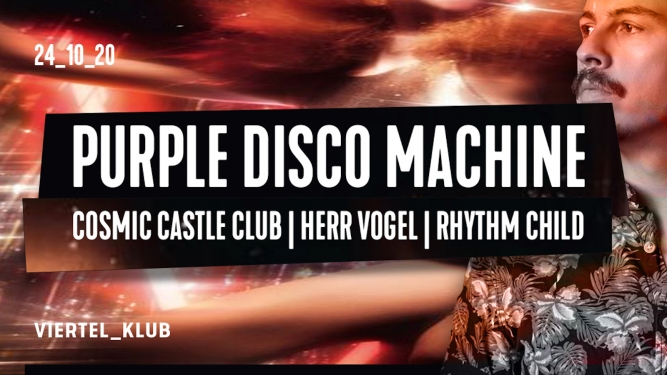 Discopolis with Purple Disco Machine Viertel Klub Basel Tickets