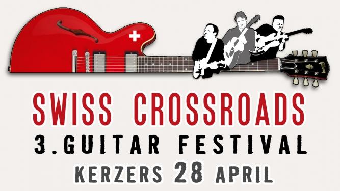 Swiss Crossroads - 3. Guitar Festival Seelandhalle Kerzers Tickets