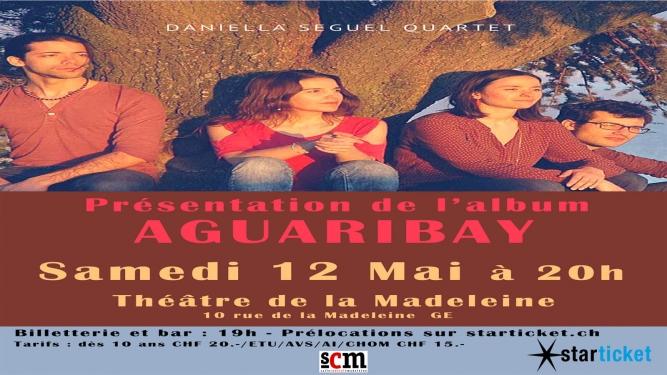 Concert : Daniella Seguel Quartet Salle Centrale de la Madeleine Genève Billets