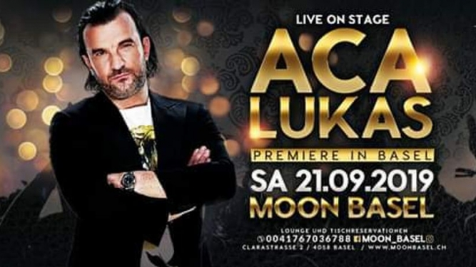 Aca Lukas Live on Stage Moon Club Basel Tickets