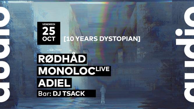 10 Years Dystopian // Rødhåd - Monoloc - Adiel - DJ Tsack Audio Club Genève Tickets