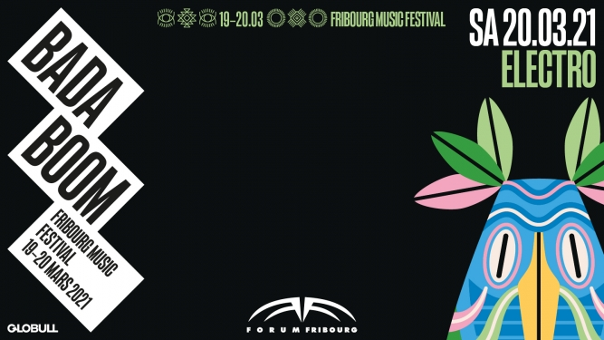 BADABOOM Fribourg Music Festival // Soirée Electro Forum Fribourg Tickets